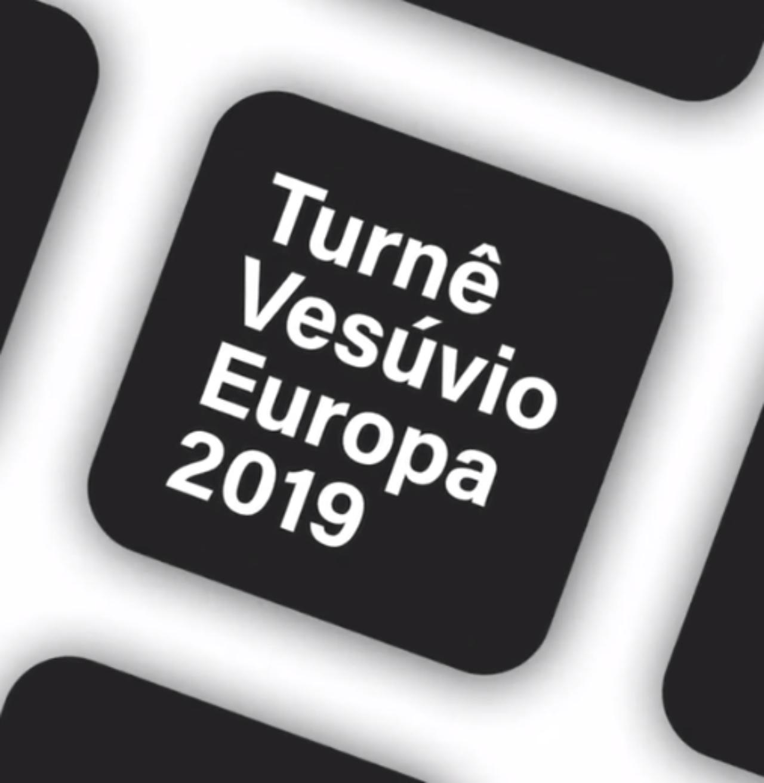 Turnê Vesúvio – Europa 2019
